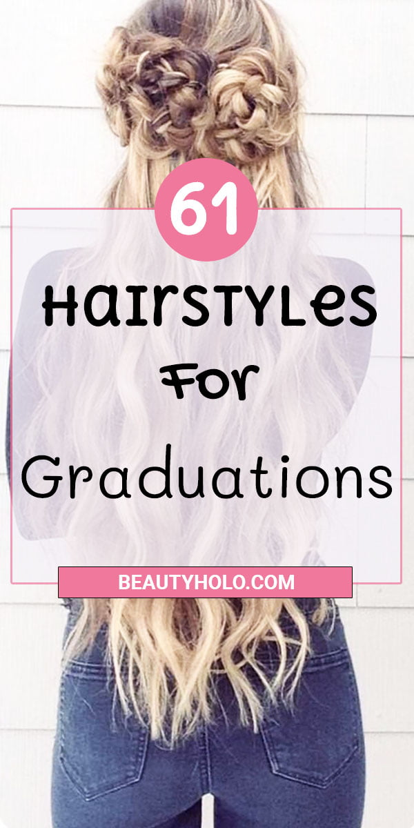 61 fashionable Hairstyles For Graduation