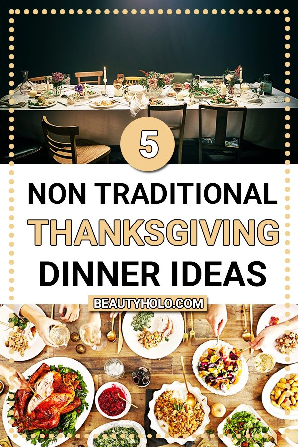 non traditional thanksgiving dinner ideas